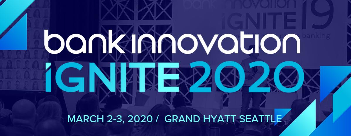 Bank Innovation Ignite 2020 March 2-3 2020, Grand Hyatt Seattle Banner