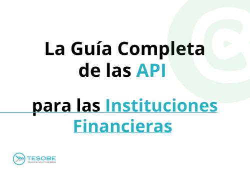 La Guía Completa de las API para las Instituciones Financieras